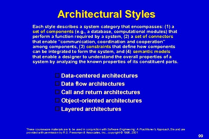 Architectural Styles Each style describes a system category that encompasses: (1) a set of