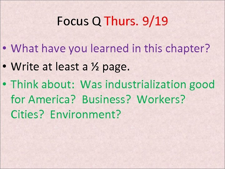 Focus Q Thurs. 9/19 • What have you learned in this chapter? • Write