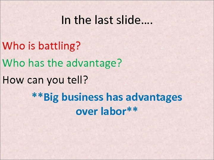 In the last slide…. Who is battling? Who has the advantage? How can you