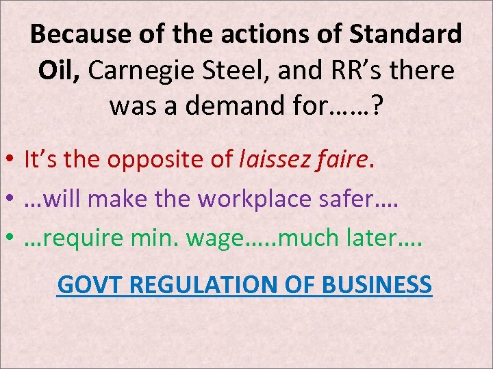 Because of the actions of Standard Oil, Carnegie Steel, and RR's there was a