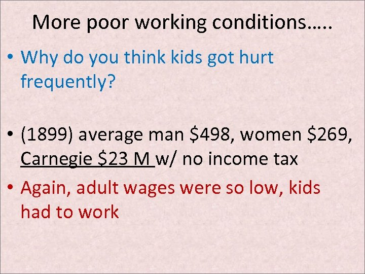 More poor working conditions…. . • Why do you think kids got hurt frequently?