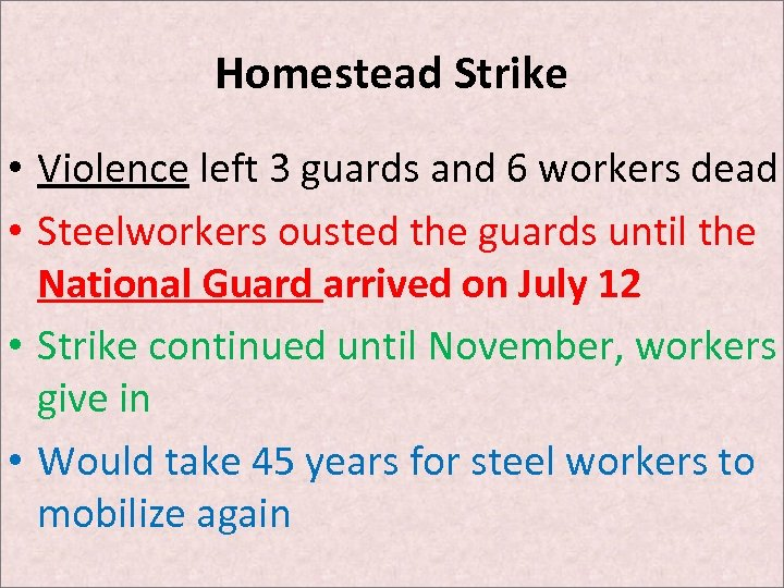 Homestead Strike • Violence left 3 guards and 6 workers dead • Steelworkers ousted