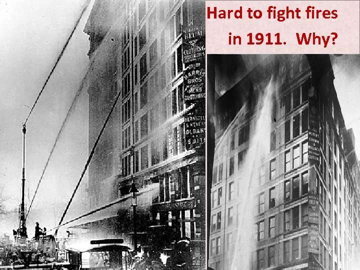 Hard to fight fires in 1911. Why?