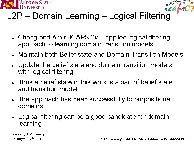L 2 P – Domain Learning – Logical Filtering Chang and Amir, ICAPS '