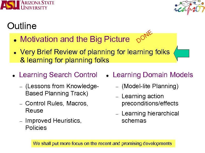 Outline Motivation and the Big Picture NE O D Very Brief Review of planning