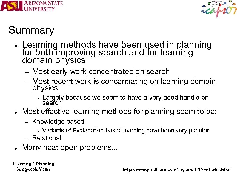 Summary Learning methods have been used in planning for both improving search and for