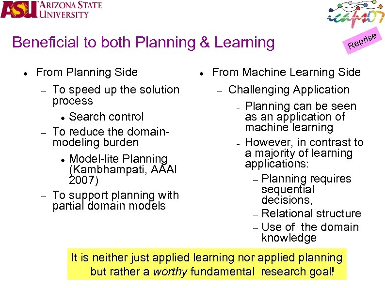 Beneficial to both Planning & Learning From Planning Side To speed up the solution