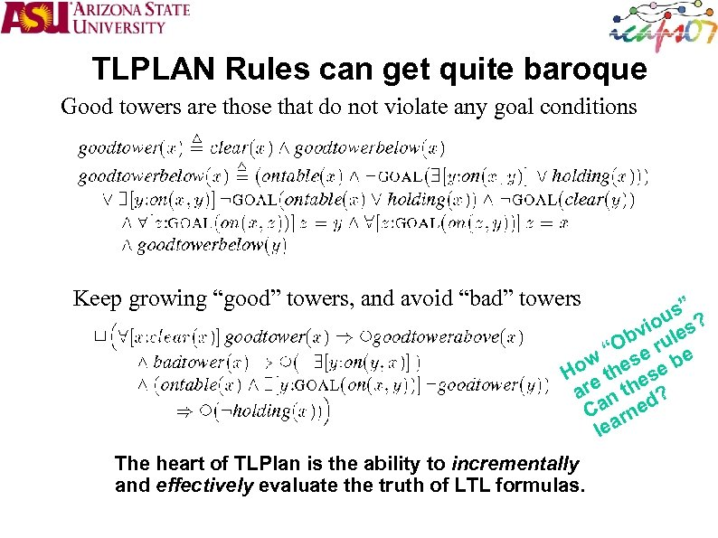 TLPLAN Rules can get quite baroque Good towers are those that do not violate