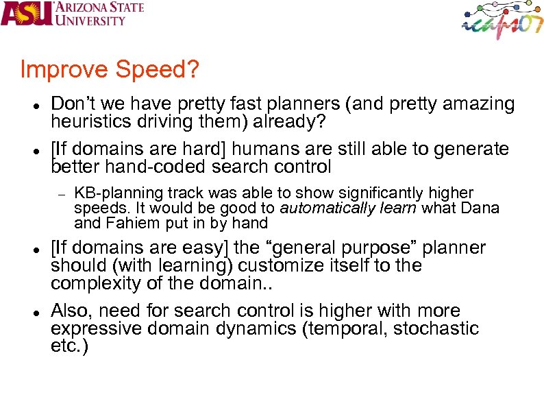 Improve Speed? Don't we have pretty fast planners (and pretty amazing heuristics driving them)