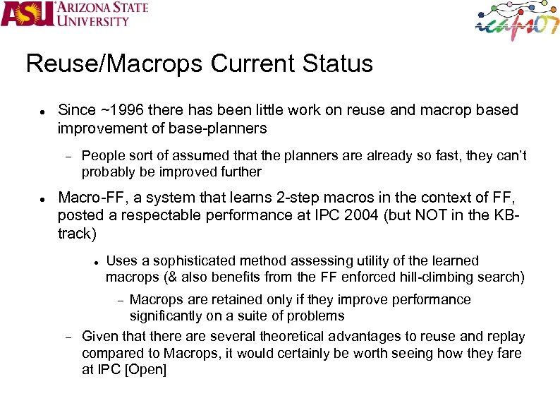 Reuse/Macrops Current Status Since ~1996 there has been little work on reuse and macrop