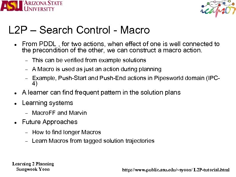 L 2 P – Search Control - Macro From PDDL , for two actions,