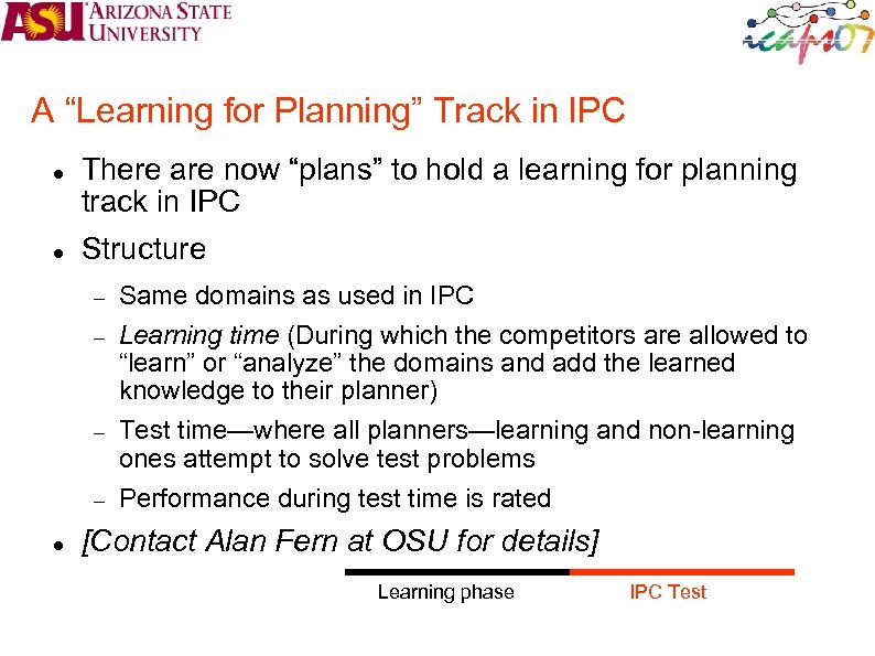 """A """"Learning for Planning"""" Track in IPC There are now """"plans"""" to hold a"""