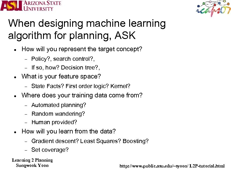 When designing machine learning algorithm for planning, ASK How will you represent the target