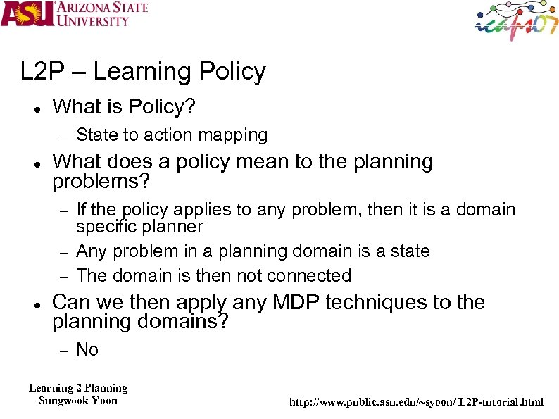 L 2 P – Learning Policy What is Policy? What does a policy mean