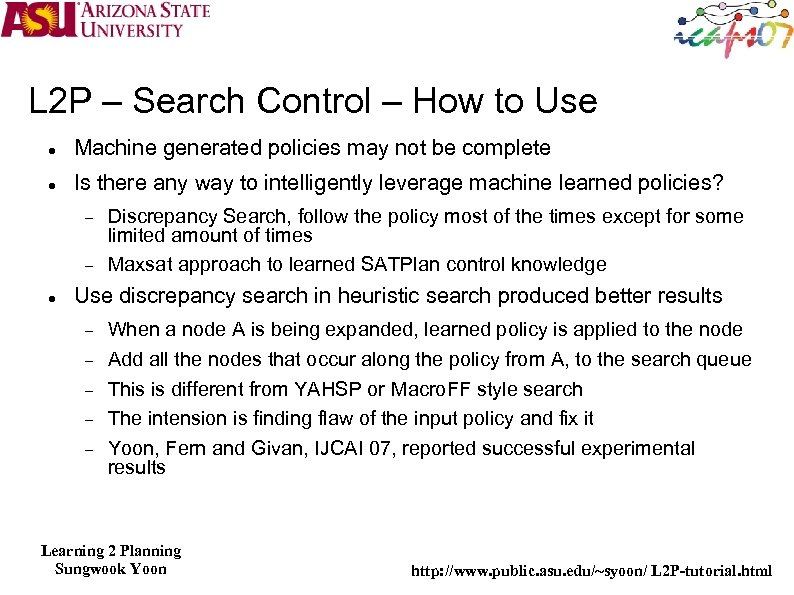 L 2 P – Search Control – How to Use Machine generated policies may