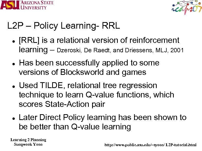 L 2 P – Policy Learning- RRL [RRL] is a relational version of reinforcement