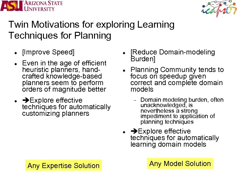 Twin Motivations for exploring Learning Techniques for Planning [Improve Speed] Even in the age