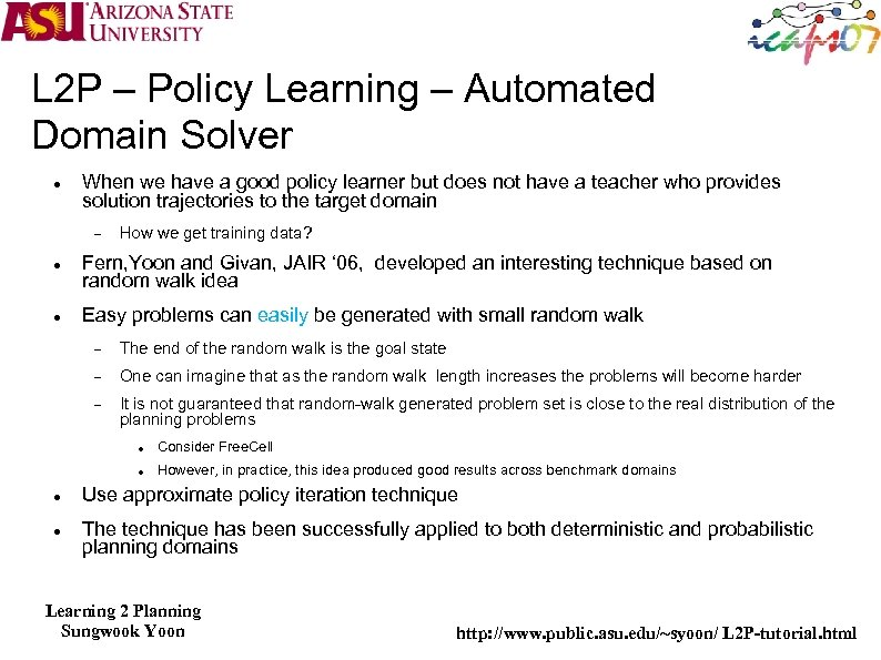 L 2 P – Policy Learning – Automated Domain Solver When we have a