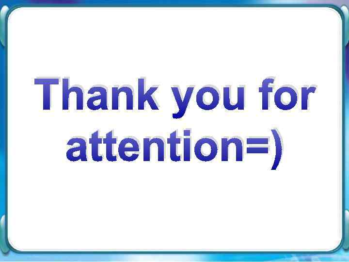 Thank you for attention=)