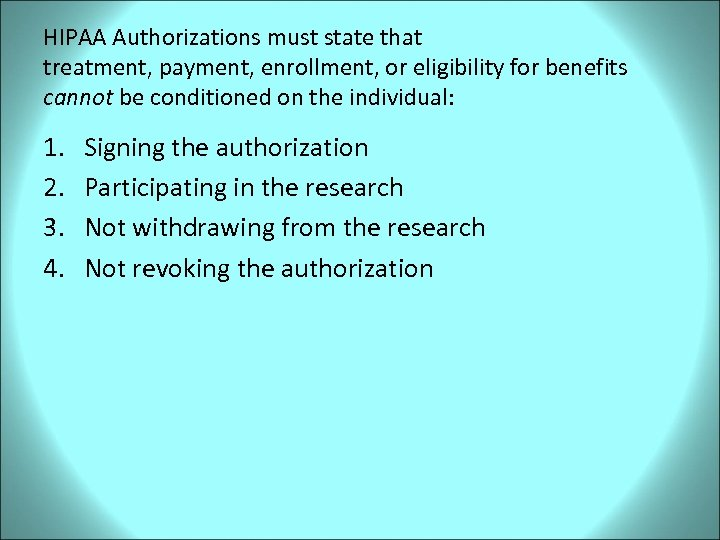 HIPAA Authorizations must state that treatment, payment, enrollment, or eligibility for benefits cannot be