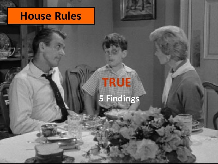 House Rules TRUE 5 Findings