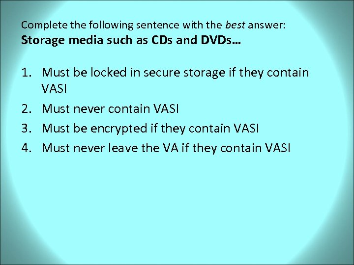 Complete the following sentence with the best answer: Storage media such as CDs and