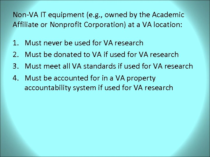Non-VA IT equipment (e. g. , owned by the Academic Affiliate or Nonprofit Corporation)