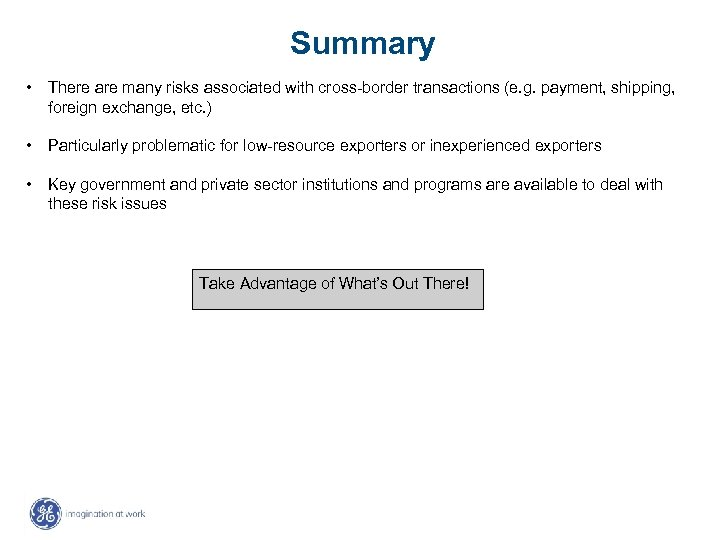 Summary • There are many risks associated with cross-border transactions (e. g. payment, shipping,