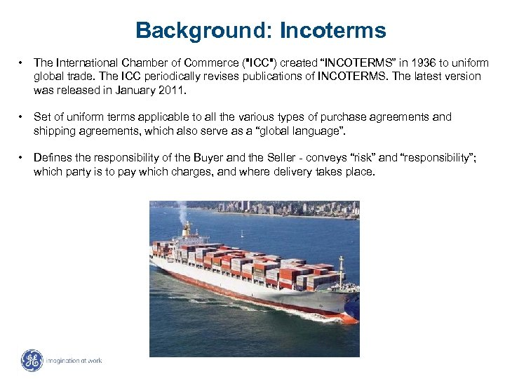 Background: Incoterms • The International Chamber of Commerce (