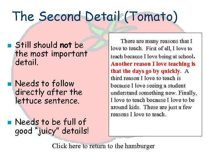 The Second Detail (Tomato) n n n Still should not be the most important
