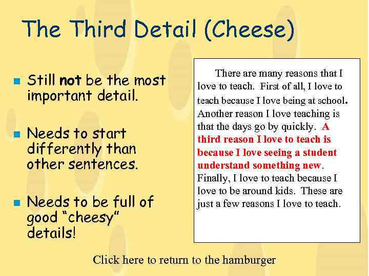 The Third Detail (Cheese) n n n Still not be the most important detail.
