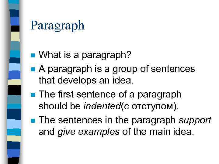 Paragraph n n What is a paragraph? A paragraph is a group of sentences