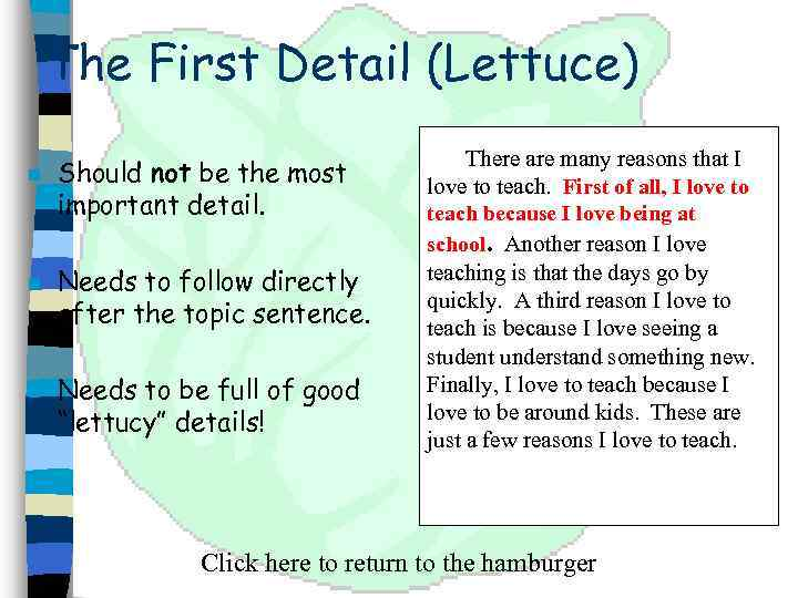 The First Detail (Lettuce) n n n Should not be the most important detail.