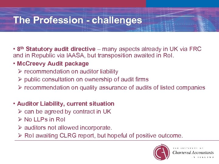 The Profession - challenges • 8 th Statutory audit directive – many aspects already