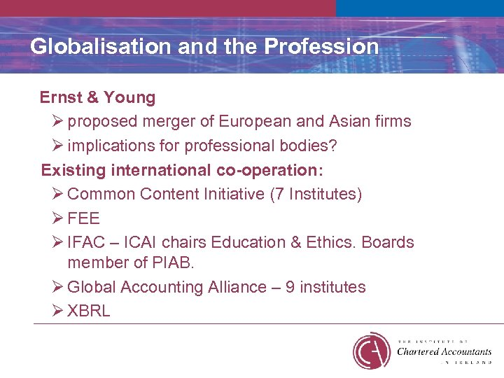 Globalisation and the Profession Ernst & Young Ø proposed merger of European and Asian