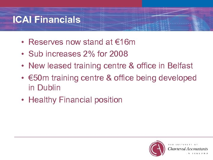 ICAI Financials • • Reserves now stand at € 16 m Sub increases 2%