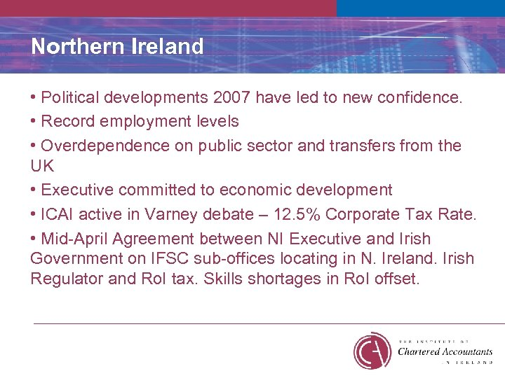 Northern Ireland • Political developments 2007 have led to new confidence. • Record employment