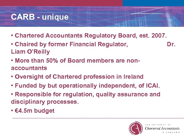 CARB - unique • Chartered Accountants Regulatory Board, est. 2007. • Chaired by former