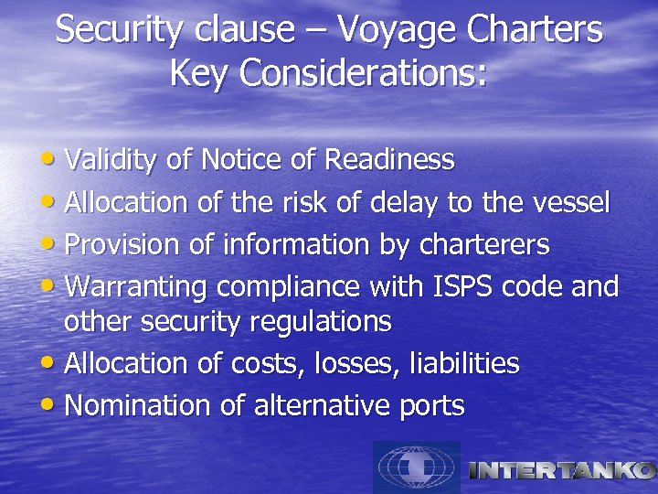 Security clause – Voyage Charters Key Considerations: • Validity of Notice of Readiness •