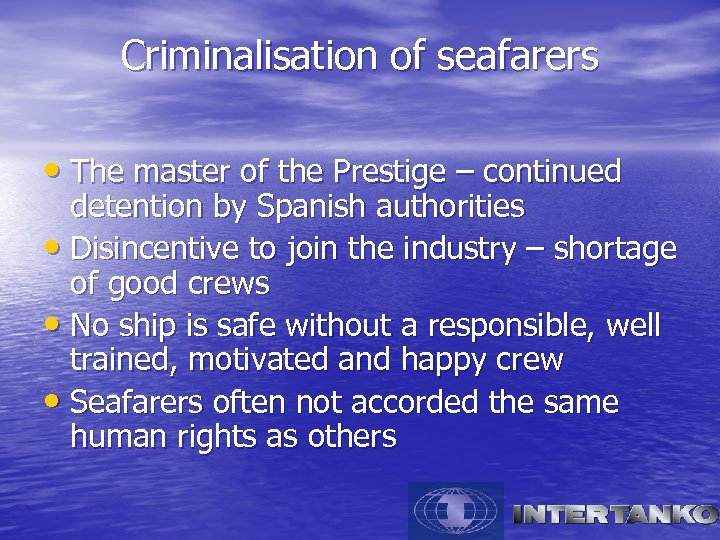 Criminalisation of seafarers • The master of the Prestige – continued detention by Spanish