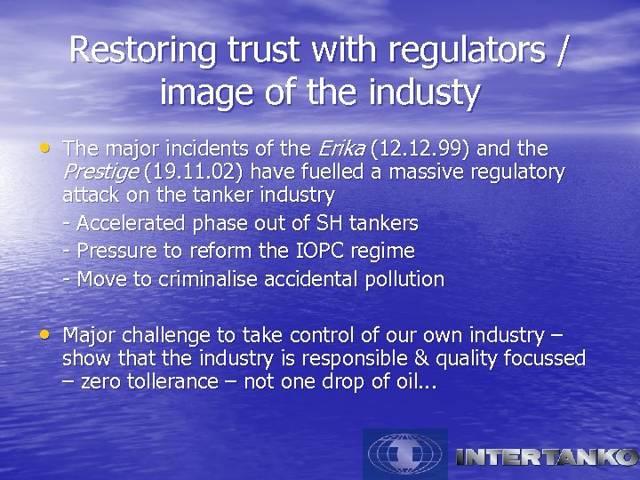 Restoring trust with regulators / image of the industy • The major incidents of