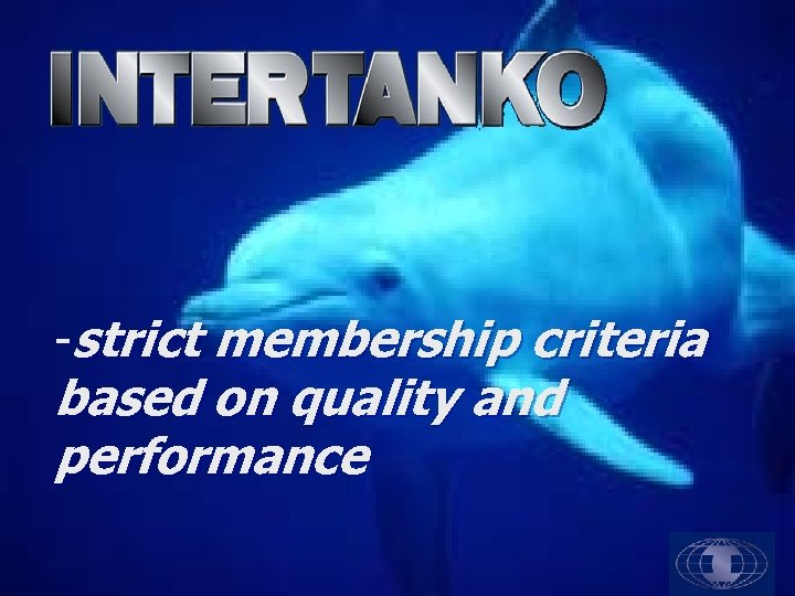 -strict membership criteria based on quality and performance
