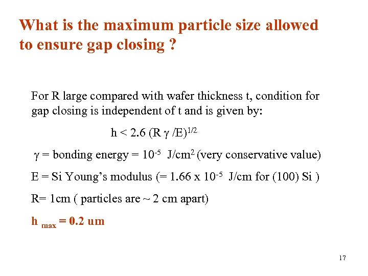 What is the maximum particle size allowed to ensure gap closing ? For R
