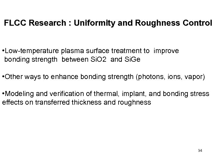 FLCC Research : Uniformity and Roughness Control • Low-temperature plasma surface treatment to improve