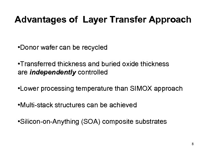 Advantages of Layer Transfer Approach • Donor wafer can be recycled • Transferred thickness