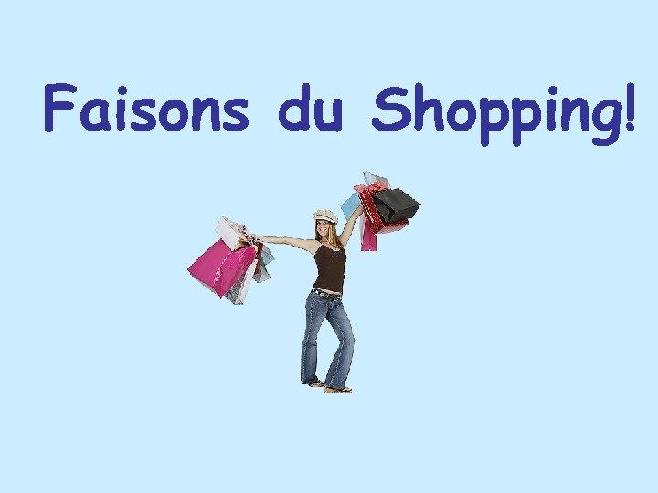 Faisons du Shopping!