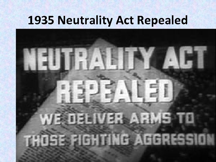 1935 Neutrality Act Repealed