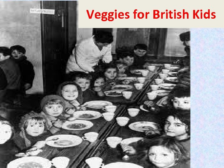 Veggies for British Kids