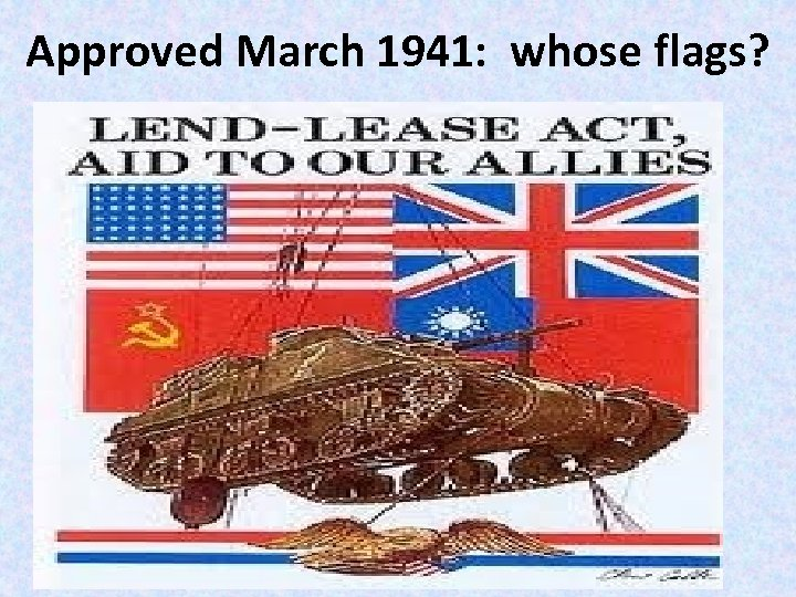 Approved March 1941: whose flags?