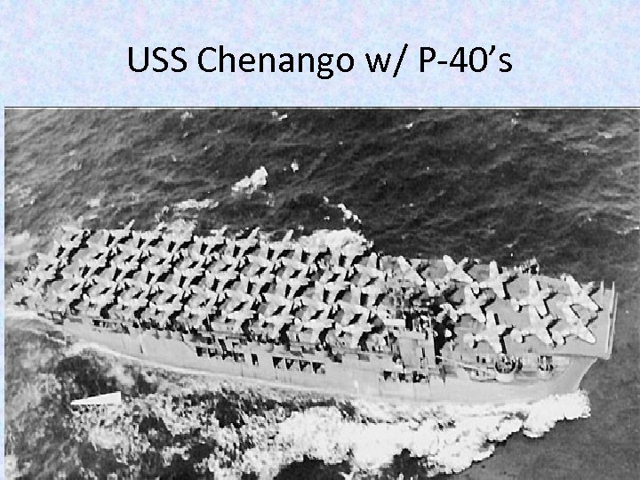 USS Chenango w/ P-40's